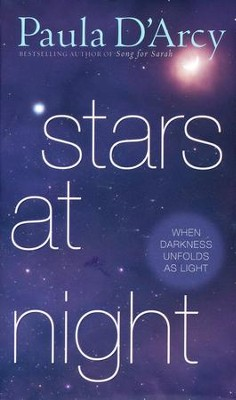 Stars at Night: When Darkness Unfolds as Light  -     By: Paula D'Arcy