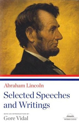 Abraham Lincoln: Selected Speeches and Writings  -     By: Abraham Lincoln