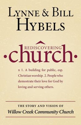 Rediscovering Church: The Story and Vision of Willow Creek Community Church  -     By: Lynne Hybels, Bill Hybels