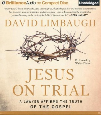 Jesus on Trial: A Lawyer Affirms the Truth of the Gospel - unabridged audiobook on CD  -     By: David Limbaugh