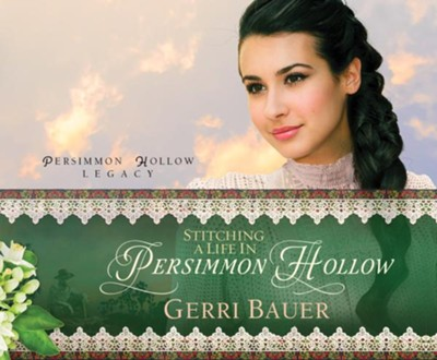 Stitching a Life in Persimmon Hollow unabridged audiobook on CD  -     By: Gerri Bauer