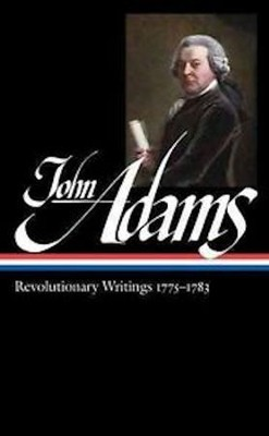 John Adams: Revolutionary Writings 1775-1783  -     By: John Adams