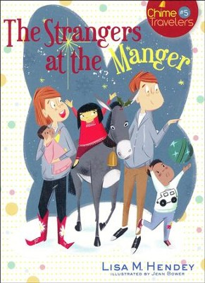 #5: Strangers at the Manger  -     By: Lisa M. Hendey     Illustrated By: Jenn Bower
