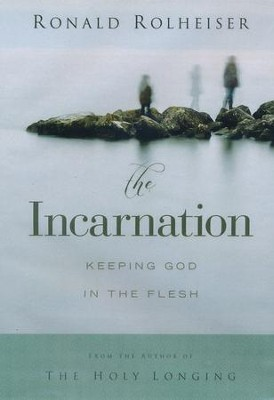 The Incarnation: Keeping God in the Flesh, DVD   -     By: Ronald Rolheiser