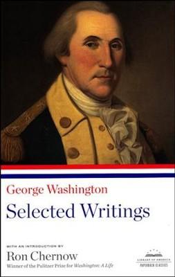 George Washington: Selected Writings  -     By: George Washington, Ron Chernow