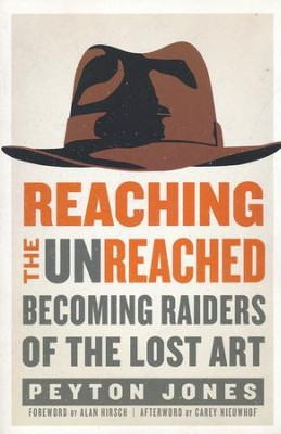 Reaching the Unreached: Becoming Raiders of the Lost Art  -     By: Peyton Jones