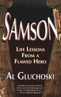 Samson: Life Lessons From A Flawed Hero   -     By: Al Gluchoski