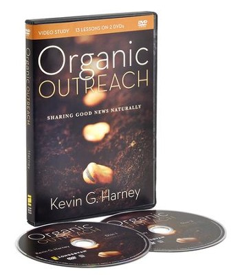 Organic Outreach Video Study: Sharing Good News Naturally  -     By: Kevin G. Harney