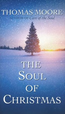 The Soul of Christmas  -     By: Thomas Moore