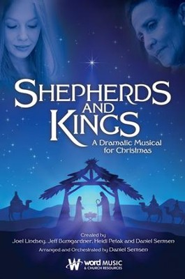 Shepherds and Kings: A Dramatic Musical for Christmas (Choral Book)  -     By: Joel Lindsey, Jeff Bumgardner, Heidi Petak, Daniel Semsen