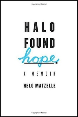 Halo Found Hope   -     By: Helouise E. Matzelle