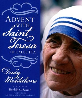 Advent with Saint Teresa of Calcutta: Daily Meditations  -     By: Heidi Hess Saxton