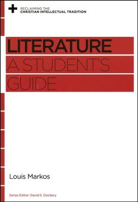 Literature: A Student's Guide  -     By: Louis Markos, David S. Dockery