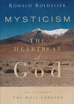 Mysticism: The Heartbeat of God, DVD   -     By: Ronald Rolheiser