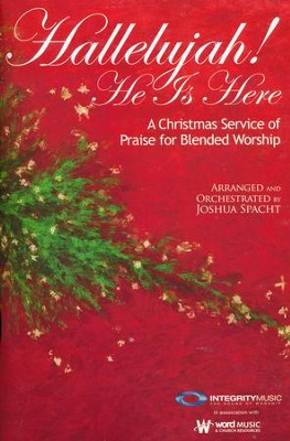 Hallelujah! He Is Here, Choral Book   -     By: Joshua Spacht