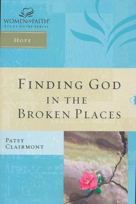 Finding God in the Broken Places, Women of Faith Study Guide Series   -     By: Patsy Clairmont