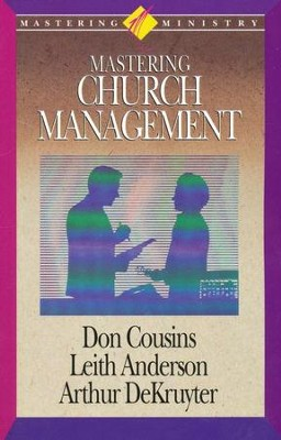 Mastering Ministry: Mastering Church Management  -     By: Leith Anderson, Don Cousins, Arthur DeKruyter