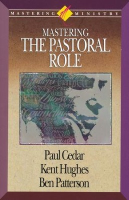 Mastering Ministry: Mastering The Pastoral Role  -     By: R. Kent Hughes