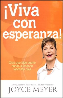 Get Your Hopes Up!: Expect Something Good To Happen To You Every Day, Â¡Viva Con Esperanza!: Crea Que Algo Bueno Puede Sucederle  -     By: Joyce Meyer