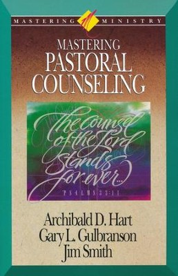 Mastering Ministry: Mastering Pastoral Counseling  -     By: Dr. Archibald D. Hart, Jim Smith