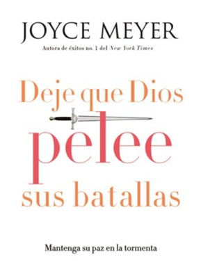 Deje Que Dios Pelee Sus Batallas  (Let God Fight Your Battles)  -     By: Joyce Meyer