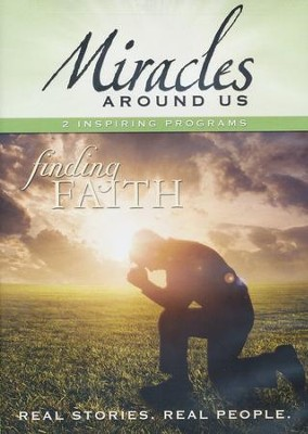 Miracles Around Us: Finding Faith   -