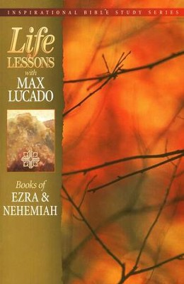 Books of Ezra & Nehemiah Life Lessons Inspirational Series  -     By: Max Lucado