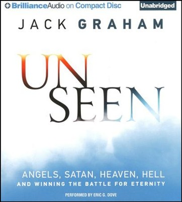 Unseen Angels: Satan, Heaven, Hell, and Winning the Battle for Eternity - unabridged audiobook on CD  -     By: Jack Graham
