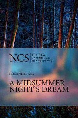 The New Cambridge Shakespeare: A Midsummer Night's Dream, 2nd Edition  -     Edited By: R.A. Foakes     By: William Shakespeare