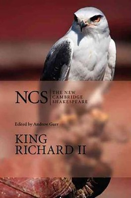 The New Cambridge Shakespeare: King Richard II, 2nd Edition  -     Edited By: Andrew Gurr     By: William Shakespeare