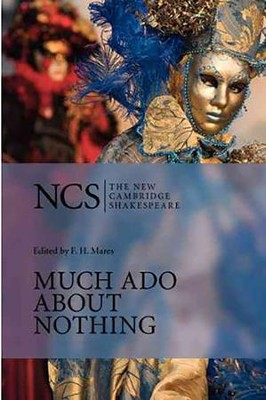 The New Cambridge Shakespeare: Much Ado about Nothing, 2nd Edition  -     Edited By: F.H. Mares, Angela Stock     By: William Shakespeare