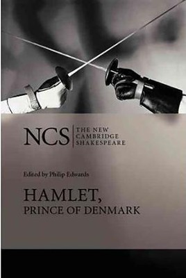 The New Cambridge Shakespeare: Hamlet, Prince of Denmark, 2nd Edition  -     Edited By: Philip Edwards, Robert Hapgood     By: William Shakespeare