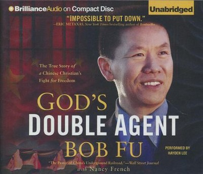 God's Double Agent: The True Story of a Chinese Christian's Fight for Freedom - unabridged audiobook on CD  -     Narrated By: Hayden Lee     By: Bob Fu, Nancy French
