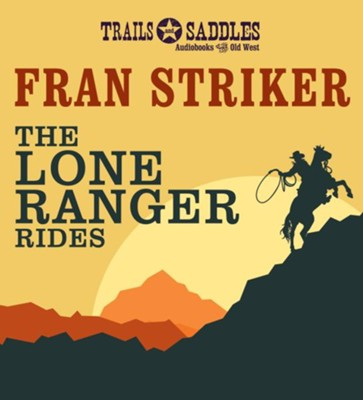 The Lone Ranger Rides - unabridged audio book on CD   -     By: Fran Striker
