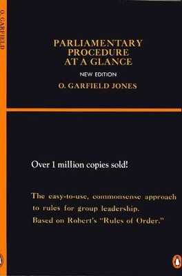 Parliamentary Procedure at a Glance: Group Leadership Manual for Chairmanship and Floor Leadership, New Ed.    -     By: Garfield Jones, Henry Robert