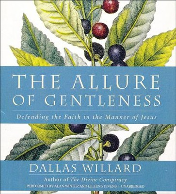 The Allure of Gentleness: Defending the Faith in the Manner of Jesus - Unabridged audiobook on CD  -     Narrated By: Alan Winter     By: Dallas Willard