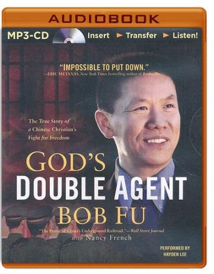 God's Double Agent: The True Story of a Chinese Christian's Fight for Freedom - unabridged audiobook on MP3-CD  -     Narrated By: Hayden Lee     By: Bob Fu, Nancy French