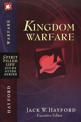 Spirit-Filled Life Study Guide: Kingdom Warfare  -     By: Jack Hayford
