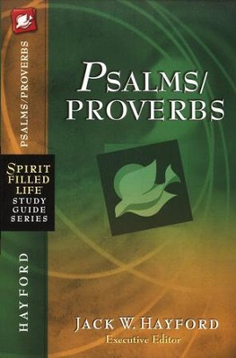 Spirit-Filled Life Study Guide: Psalms/Proverbs  -     By: Jack Hayford