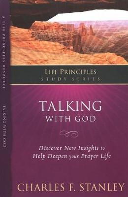 Life Principles Study Guide: Talking With God  -     By: Charles F. Stanley
