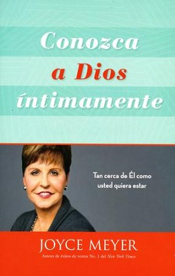 Conozca a Dios Intimamente  (Knowing God Intimately)  -     By: Joyce Meyer