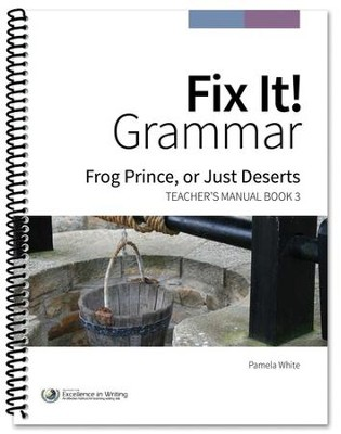 Fix It! Grammar Book 3: Frog Prince, or Just Deserts (Grades 6-12)  -