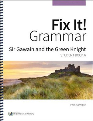 Fix It! Grammar Student Book 6: Sir Gawain and the  Green Knight (Grades 9-12)  -