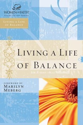 Living a Life of Balance: Women of Faith Study Guide Series - eBook  -