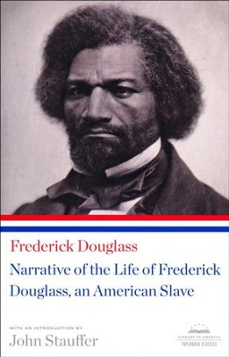 Frederick Douglass: Narrative of the Life of Frederick Douglass, An American Slave  -     By: Frederick Douglass, John Stauffer