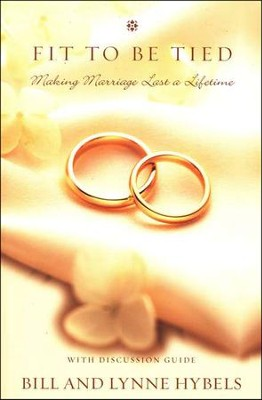 Fit to Be Tied: Making Marriage Last a Lifetime  - Slightly Imperfect  -