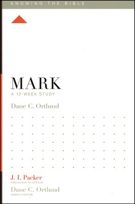 Mark: A 12-Week Study  -     Edited By: J.I. Packer, Dane C. Ortlund     By: Dane C. Ortlund