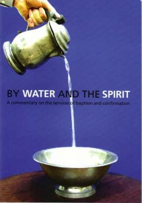 By Water and the Spirit  -     By: Church of Scotland