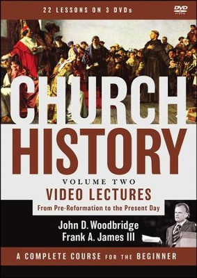 Church History, Volume Two Video Lectures: From Pre-Reformation to the Present Day  -     By: John D. Woodbridge, Frank A. James III