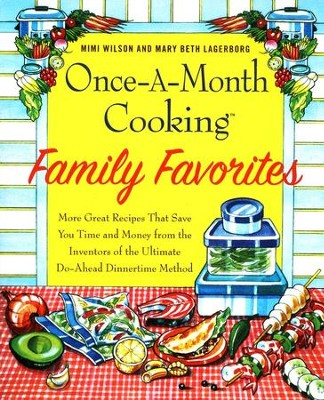 Once-A-Month Cooking Family Favorites  -     By: Mimi Wilson, Mary Beth Lagerborg